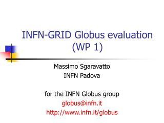 INFN-GRID Globus evaluation (WP 1)