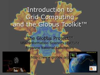 Introduction to Grid Computing and the Globus Toolkit™