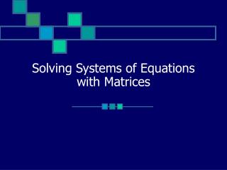 Solving Systems of Equations with Matrices