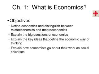 Ch. 1:  What is Economics?