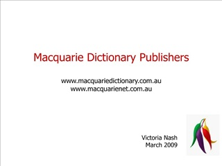 Macquarie Dictionary Publishers  macquariedictionary.au macquarienet.au