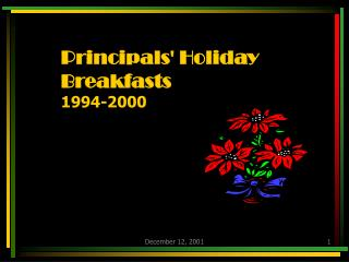 Principals' Holiday Breakfasts 1994-2000
