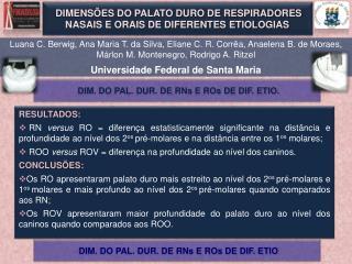 DIMENSÕES DO PALATO DURO DE RESPIRADORES NASAIS E ORAIS DE DIFERENTES ETIOLOGIAS