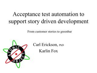 Acceptance test automation to support story driven development