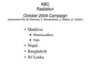 Maldives Hanimaadhoo  Gan Nepal Bangladesh Sri Lanka