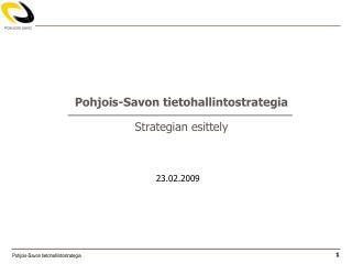Pohjois-Savon tietohallintostrategia Strategian esittely