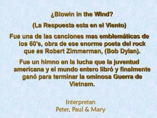 ¿Blowin in the Wind? (La Respuesta esta en el Viento)