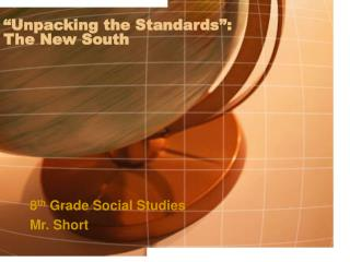 """Unpacking the Standards"": The New South"