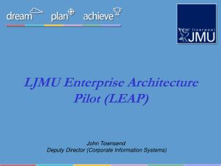 LJMU Enterprise Architecture Pilot (LEAP)