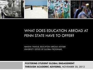 FOSTERING STUDENT GLOBAL ENGAGEMENT THROUGH ACADEMIC ADVISING , NOVEMBER 30, 2012