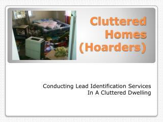 Cluttered  Homes  (Hoarders)