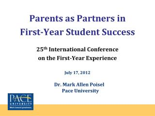 Parents as Partners  in  First-Year  Student Success 25 th  International Conference