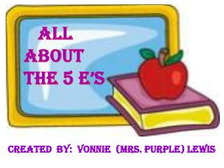 Created  by:   Vonnie   (Mrs. Purple) Lewis