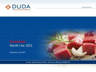 Prezentacja: Wyniki I kw. 2012 Warszawa, maj 2012