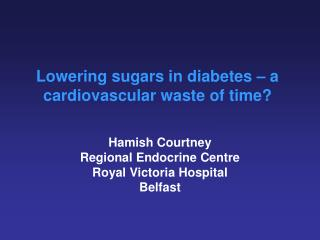 Lowering sugars in diabetes – a cardiovascular waste of time?