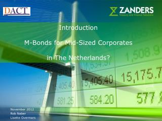 Introduction  M-Bonds for Mid-Sized Corporates in The Netherlands?