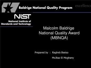Malcolm Baldrige  National Quality Award (MBNQA)
