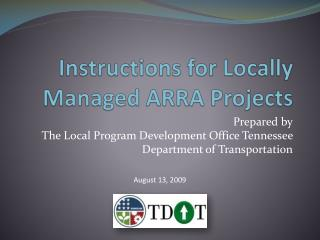 Instructions for Locally Managed ARRA Projects