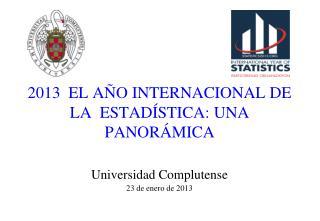 2013  EL AÑO INTERNACIONAL DE LA  ESTADÍSTICA: UNA PANORÁMICA