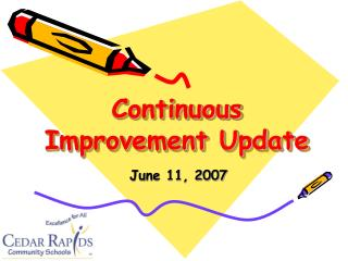 Continuous Improvement Update