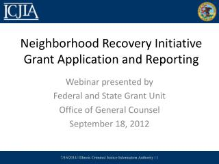 Neighborhood Recovery Initiative Grant  Application  and  Reporting