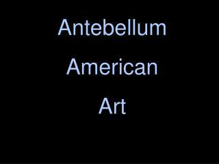 Antebellum American Art