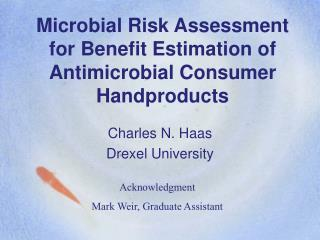 Microbial Risk Assessment for Benefit Estimation of Antimicrobial Consumer Handproducts
