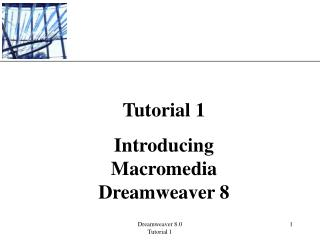 Tutorial 1 Introducing Macromedia Dreamweaver 8