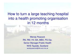 How to turn a large teaching hospital into a health promoting organisation in 12 months
