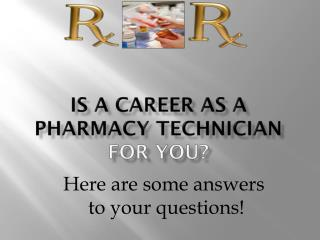 Is a Career AS A  pharmacy technician for you?