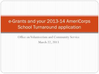 e-Grants and your 2013-14 AmeriCorps School Turnaround application