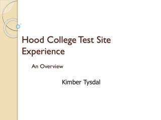 Hood College Test Site Experience