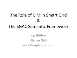 The Role of CIM in Smart  Grid & The SGAC Semantic Framework