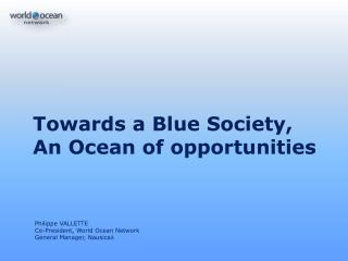 Towards a Blue Society,  An Ocean of opportunities