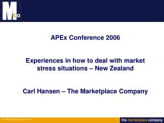 APEx Conference 2006 Experiences in how to deal with market stress situations � New Zealand