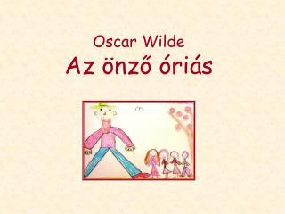 Oscar Wilde Az önző óriás