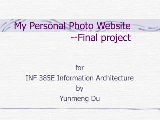 My Personal Photo Website --Final project