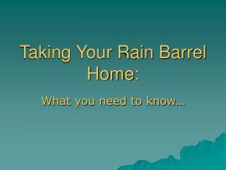 Taking Your Rain Barrel Home: