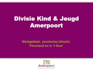 Divisie Kind & Jeugd Amerpoort