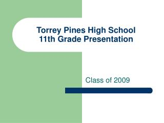 Torrey Pines High School 11th Grade Presentation