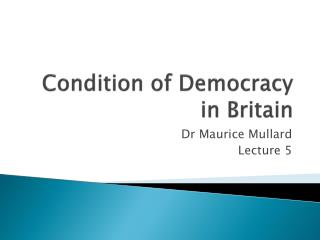 Condition of Democracy in Britain