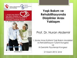 I. Uluslar Arası Katılımlı Yaşlı Bakım Modelleri ve Rehabilitasyon Turizmi Kongresi ve