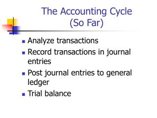 The Accounting Cycle (So Far)