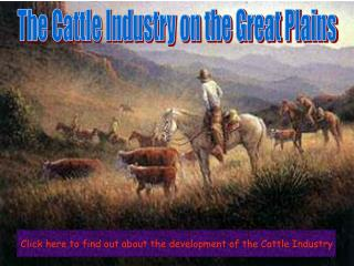 The Cattle Industry on the Great Plains