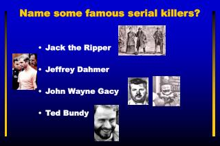 Name some famous serial killers