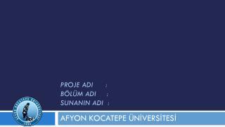 Proje  AdI       : BÖLÜM  AdI      : SunanIn AdI   :