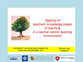 Tapping on teachers' knowledge bases of teaching in a learner-centric learning environment