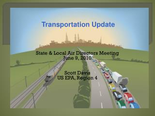 State & Local Air Directors Meeting June 9, 2010 Scott Davis US EPA, Region 4