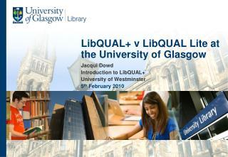 LibQUAL+ v LibQUAL Lite at the University of Glasgow