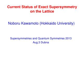 Current Status of Exact  Supersymmetry on the Lattice